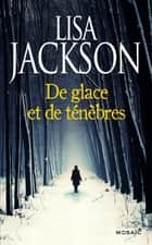 De glace et de ténèbres ebook by Lisa Jackson