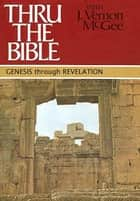Genesis through Revelation ebook by J. Vernon McGee