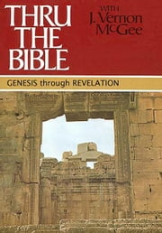 Genesis through Revelation - 5 Volumes Genesis - Revelation ebook by J. Vernon McGee