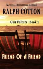 Friend Of A Friend eBook von Ralph Cotton