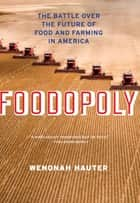 Foodopoly ebook by Wenonah Hauter