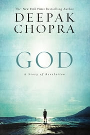 God - A Story of Revelation ebook by Deepak Chopra
