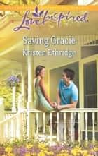 Saving Gracie ebook by Kristen Ethridge