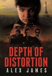 Depth of Distortion ebook by Alex James