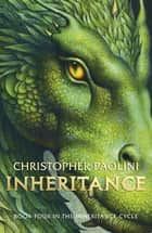 Inheritance: Book Four - Book Four ebook by Christopher Paolini