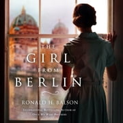 The Girl from Berlin - A Novel audiobook by Ronald H. Balson