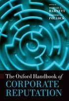 The Oxford Handbook of Corporate Reputation ebook by Michael L. Barnett, Timothy G. Pollock