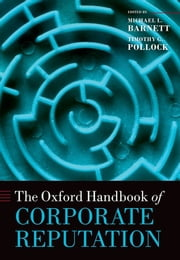 The Oxford Handbook of Corporate Reputation ebook by Michael L. Barnett,Timothy G. Pollock