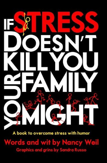 If Stress Doesn't Kill You, Your Family Might ebook by Nancy Weil