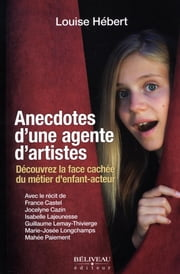 Anecdotes d'une agente d'artistes eBook by Louise Hébert