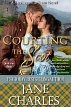 Courting the Scot (Scot to the Heart #1 ~ Grant and MacGregor Novel) ebook by Jane Charles