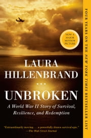 Unbroken - A World War II Story of Survival, Resilience, and Redemption 電子書 by Laura Hillenbrand