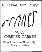 A Three Act Play: Dinner With Charles Darwin ebook by Greg Minster