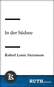 In der Südsee ebook by Robert Louis Stevenson