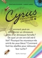 Cyrus 3 - L'encyclopédie qui raconte ebook by Christiane Duchesne, Carmen Marois