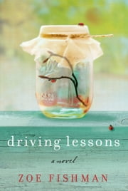 Driving Lessons - A Novel ebook by Zoe Fishman