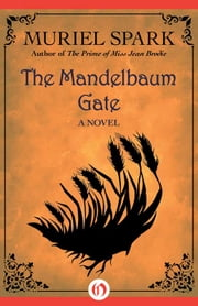 The Mandelbaum Gate - A Novel ebook by Muriel Spark