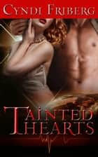 Tainted Hearts ebook by Cyndi Friberg