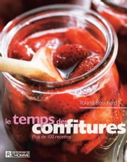 Le temps des confitures - Plus de 100 recettes ebook by Kobo.Web.Store.Products.Fields.ContributorFieldViewModel