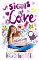 Signs of Love: Love Match ebook by Melody James
