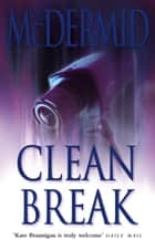 Clean Break (PI Kate Brannigan, Book 4) ebook by Val McDermid