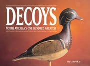 Decoys - North America's One Hundred Greatest ebook by Harrell, Jr.