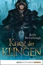 Krieg der Klingen - Roman ebook by Kelly McCullough, Frauke Meier