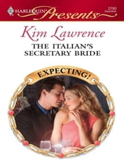The Italian's Secretary Bride ebook by Kim Lawrence