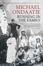 Running in the Family - rejacketed ebook by Michael Ondaatje