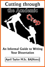 Cutting Through the Academic Crap ebook by April Taylor