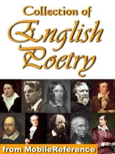 Collection Of English Poetry: William Blake, Elizabeth B. Browning, Robert Browning, Lord Byron, John Keats, William Shakespeare, Percy B. Shelley, Lord Tennyson, William Wordsworth, W.B. Yeats (Mobi Classics) ebook by Various
