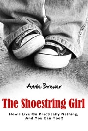 The Shoestring Girl: How I Live on Practically Nothing and You Can Too ebook by Kobo.Web.Store.Products.Fields.ContributorFieldViewModel