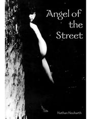 Angel of the Stree ebook by Nathan Neuharth