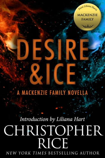 Desire & Ice: A MacKenzie Family Novella ebook by Christopher Rice