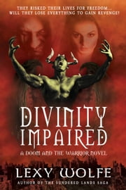 Divinity Impaired - Doom & the Warrior, #1 ebook by Lexy Wolfe