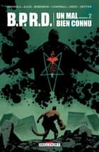 BPRD. Un Mal bien connu T02 eBook by Mike Mignola, Scott Allie, Chris Roberson,...