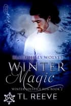 Winter Magic (Black Hills Wolves #32) ebook by TL Reeve