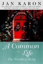 A Common Life ebook by Jan Karon