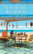 Macramé Murder ebook by Mollie Cox Bryan