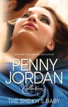 Penny Jordan Collection - The Sheikh's Baby - 2 Book Box Set, Volume 2 ebook by Penny Jordan