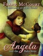 Angela and the Baby Jesus ebook by Frank McCourt,Raúl Colón