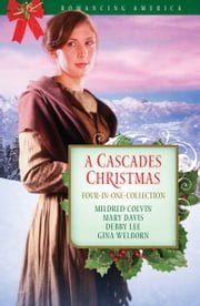 A Cascades Christmas ebook by Mildred Colvin,Mary Davis,Debby Lee,Gina Welborn