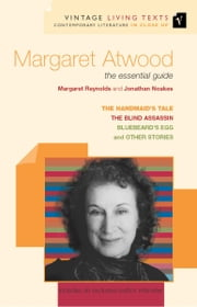 Margaret Atwood - the essential guide ebook by Margaret Reynolds,Jonathan Noakes