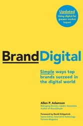 BrandDigital - Simple Ways Top Brands Succeed in the Digital World ebook by Allen P. Adamson