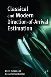 Classical and Modern Direction-of-Arrival Estimation ebook by Tuncer, T. Engin