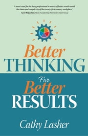 Better Thinking for Better Results ebook by Cathy Lasher