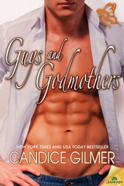 Guys and Godmothers ebook by Candice Gilmer