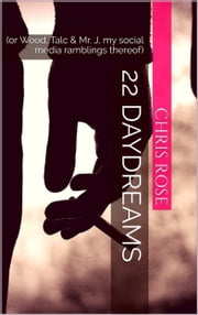 22 Daydreams ebook by Chris Rose