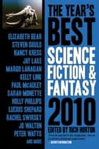 The Year's Best Science Fiction & Fantasy, 2010 Edition ebook by Rich Horton