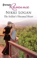 The Soldier's Untamed Heart ebook by Nikki Logan